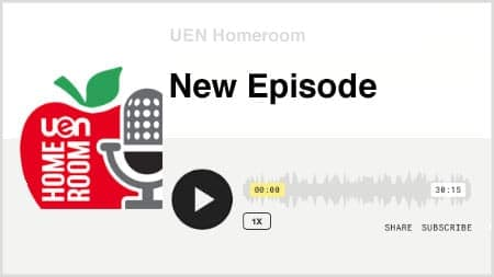 New Podcast: UEN's Homeroom
