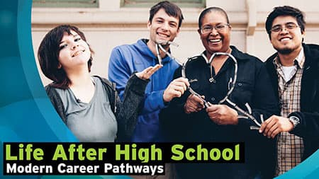 Life After High School: Modern Career Pathways