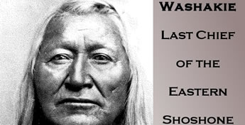 Washakie Last Chief of the Eastern Shoshone