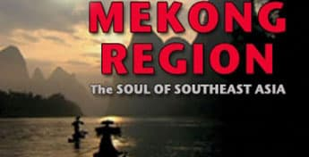 Mekong Region: The Soul of Southeast Asia