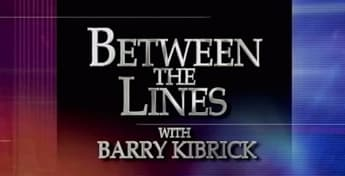 Between The Lines with Barry Kibrick